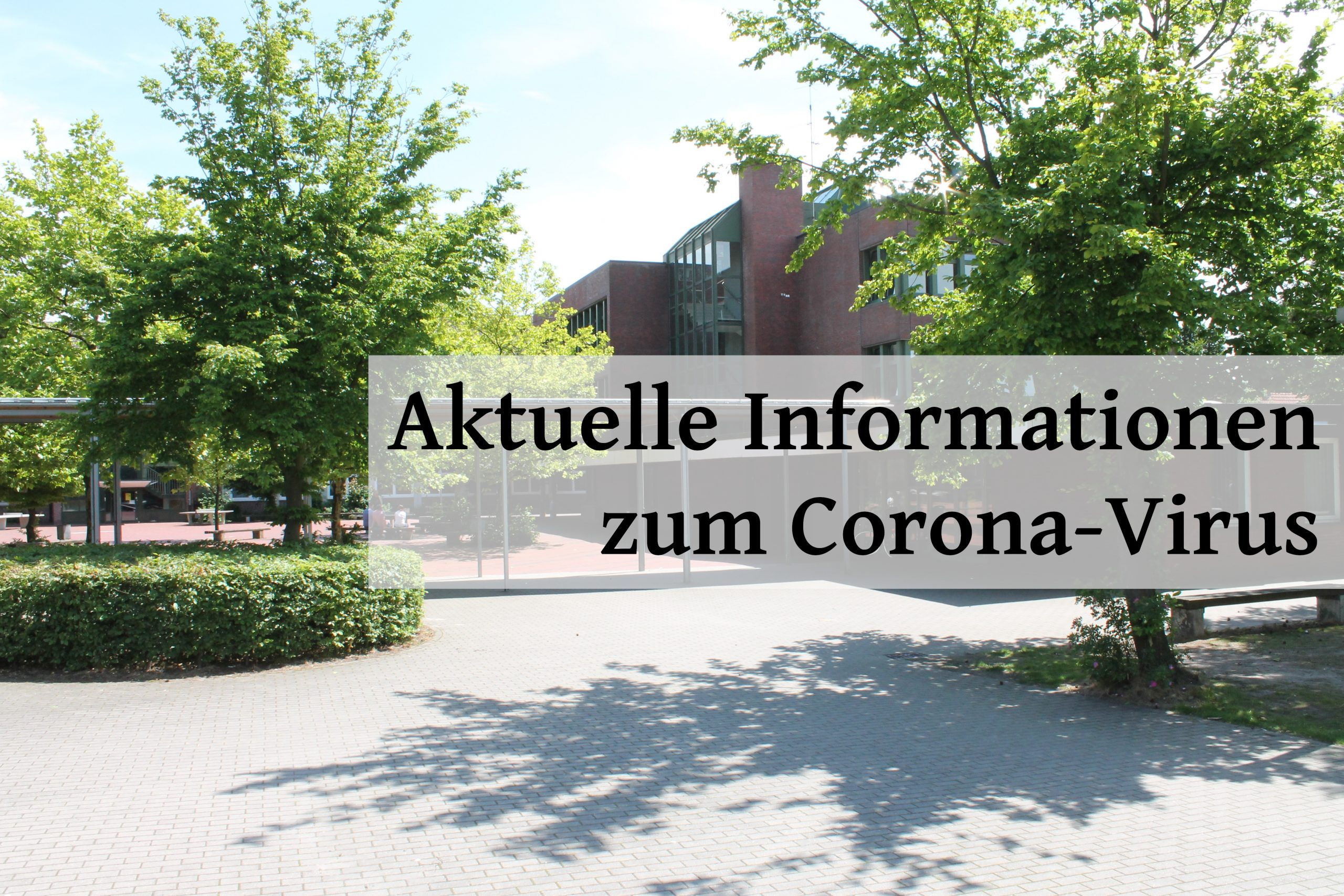 Aktuelle Informationen zur Schulschließung wegen des Corona-Virus
